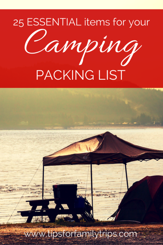 25 ESSENTIAL items for your camping packing list | tipsforfamilyrips.com | camping checklist | camping supplies | summer | tent camping | camping stuff | what to bring camping
